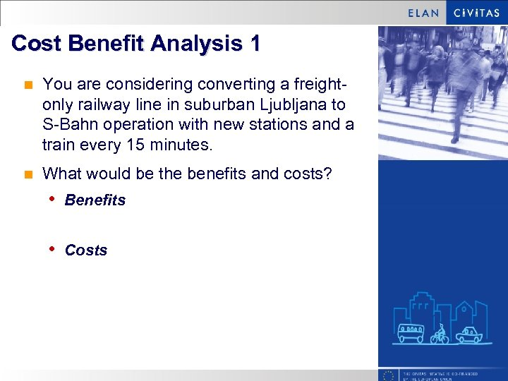 Cost Benefit Analysis 1 n You are considering converting a freightonly railway line in