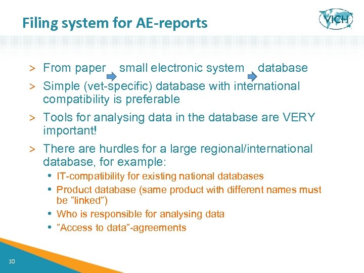 Filing system for AE-reports > From paper small electronic system database > Simple (vet-specific)