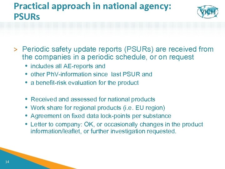 Practical approach in national agency: PSURs > Periodic safety update reports (PSURs) are received