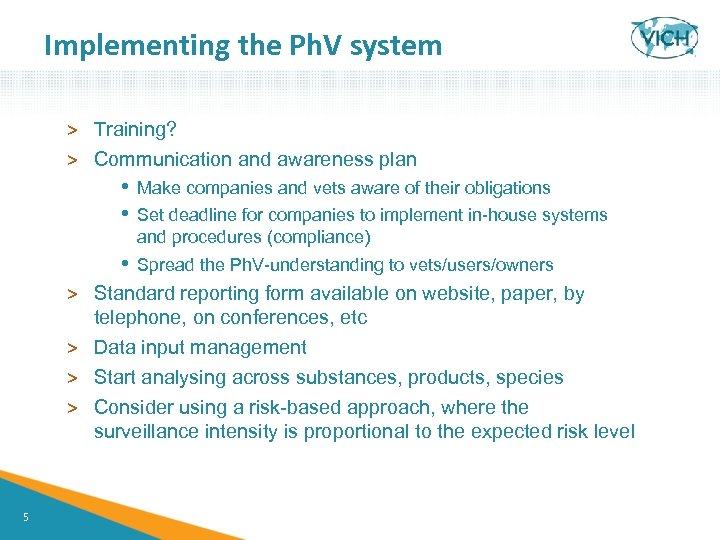 Implementing the Ph. V system > Training? > Communication and awareness plan • •