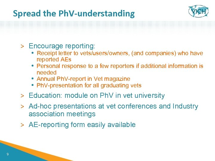 Spread the Ph. V-understanding > Encourage reporting: • Receipt letter to vets/users/owners, (and companies)