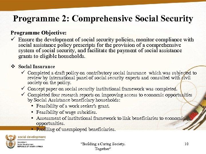 Programme 2: Comprehensive Social Security Programme Objective: ü Ensure the development of social security