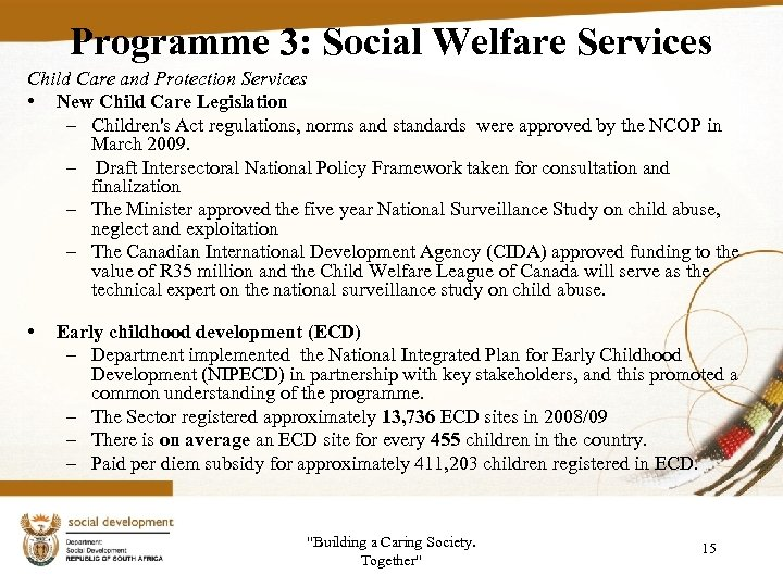 Programme 3: Social Welfare Services Child Care and Protection Services • New Child Care