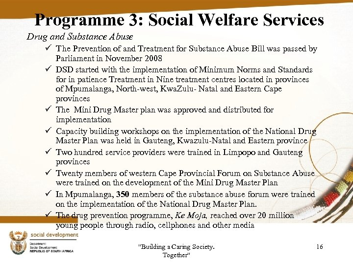 Programme 3: Social Welfare Services Drug and Substance Abuse ü T he Prevention of