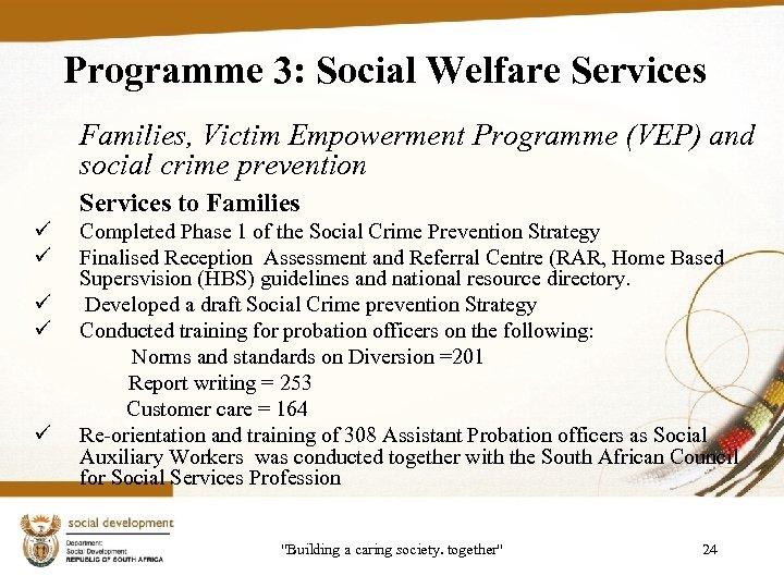 Programme 3: Social Welfare Services Families, Victim Empowerment Programme (VEP) and social crime prevention