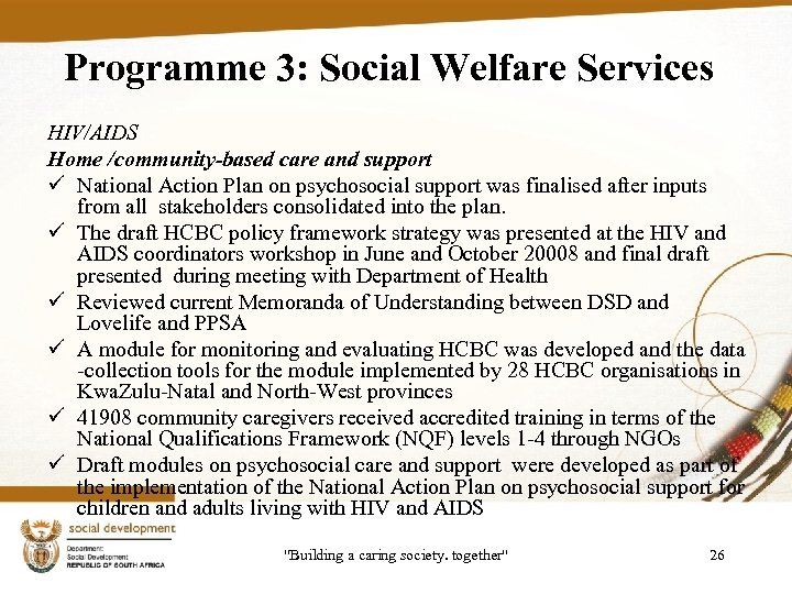 Programme 3: Social Welfare Services HIV/AIDS Home /community-based care and support ü National Action
