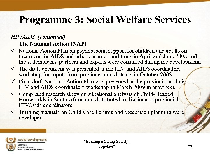 Programme 3: Social Welfare Services HIV/AIDS (continued) The National Action (NAP) ü National Action