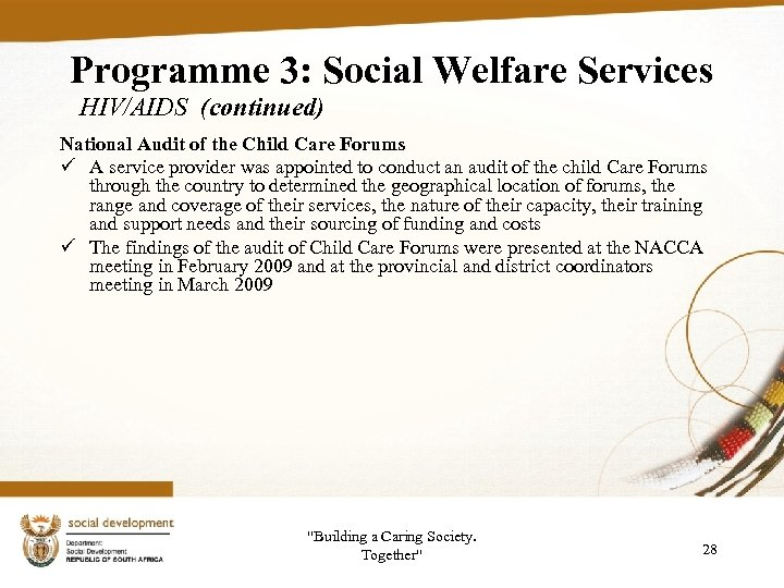 Programme 3: Social Welfare Services HIV/AIDS (continued) National Audit of the Child Care Forums