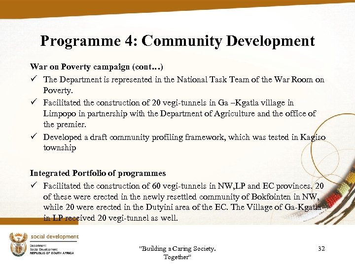 Programme 4: Community Development War on Poverty campaign (cont…) ü The Department is represented