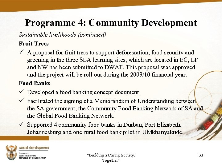 Programme 4: Community Development Sustainable livelihoods (continued) Fruit Trees ü A proposal for fruit
