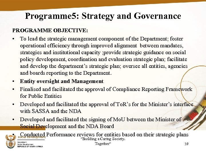 Programme 5: Strategy and Governance PROGRAMME OBJECTIVE: • To lead the strategic management component