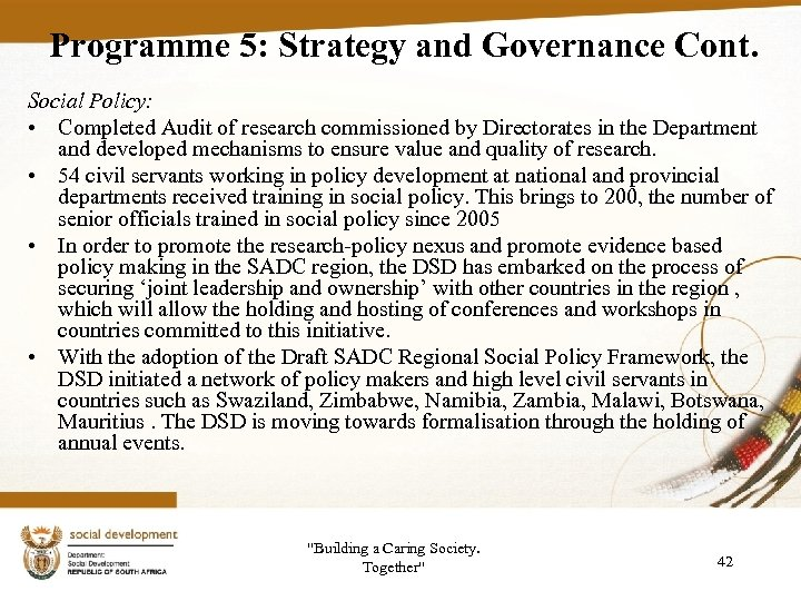 Programme 5: Strategy and Governance Cont. Social Policy: • Completed Audit of research commissioned