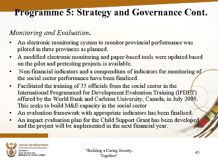 Programme 5: Strategy and Governance Cont. Monitoring and Evaluation . • An electronic monitoring
