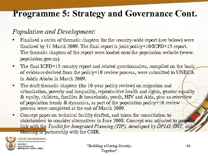 Programme 5: Strategy and Governance Cont. Population and Development: • • Finalised a series