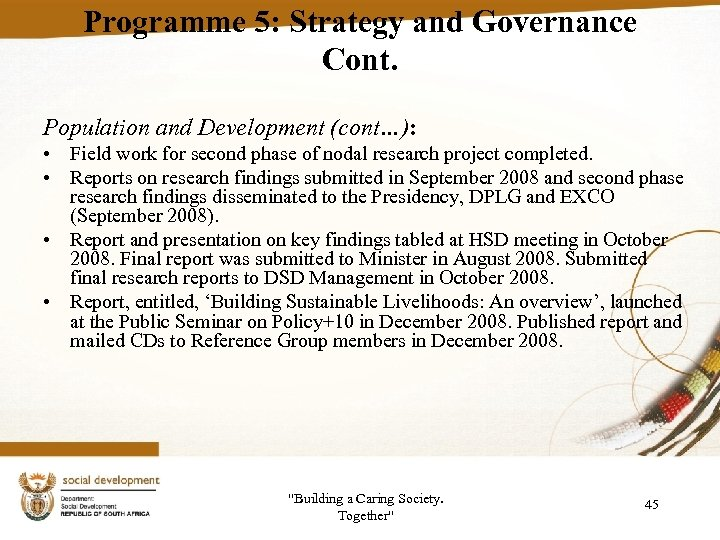 Programme 5: Strategy and Governance Cont. Population and Development (cont…): • Field work for