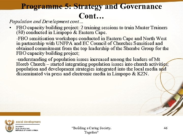 Programme 5: Strategy and Governance Cont… Population and Development cont… • FBO capacity building