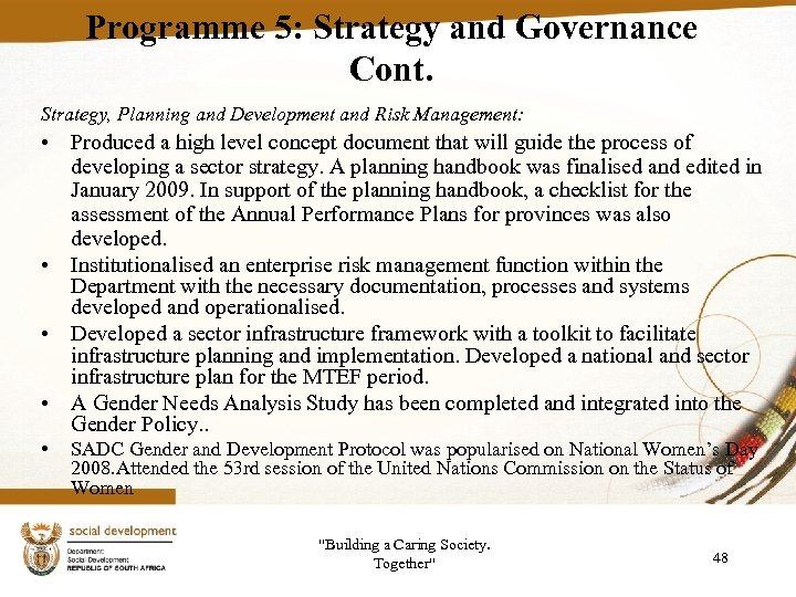 Programme 5: Strategy and Governance Cont. Strategy, Planning and Development and Risk Management: •