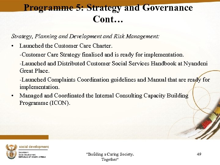 Programme 5: Strategy and Governance Cont… Strategy, Planning and Development and Risk Management: •