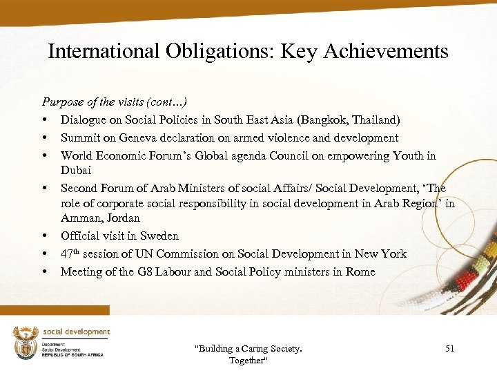 International Obligations: Key Achievements Purpose of the visits (cont…) • Dialogue on Social Policies