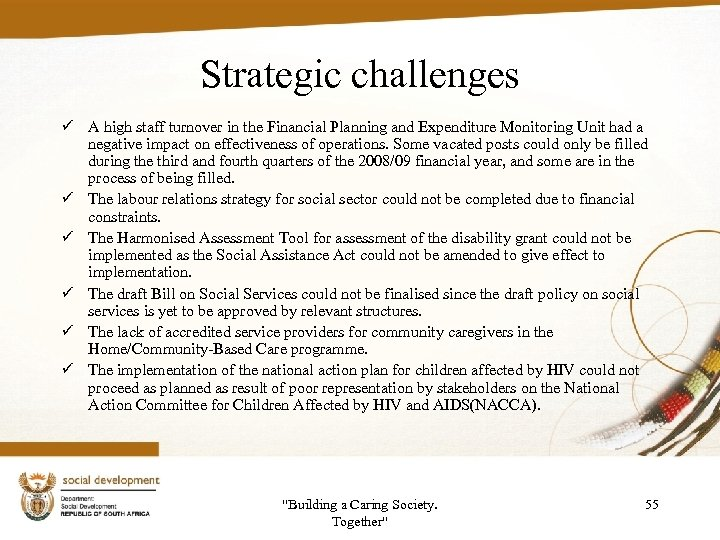 Strategic challenges ü A high staff turnover in the Financial Planning and Expenditure Monitoring