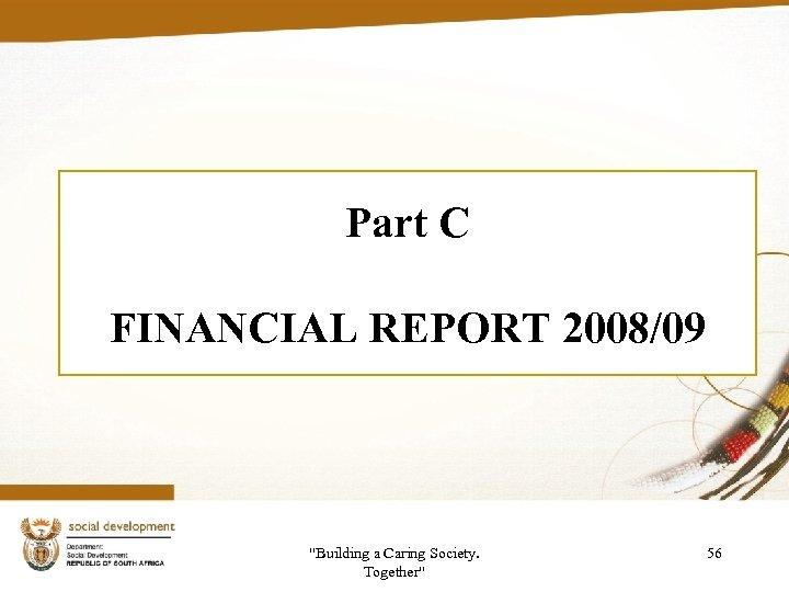 Part C FINANCIAL REPORT 2008/09