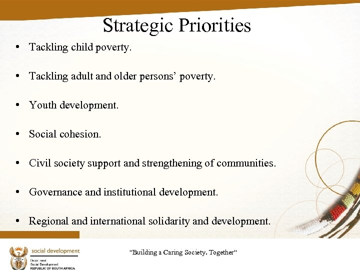 Strategic Priorities • Tackling child poverty. • Tackling adult and older persons' poverty. •