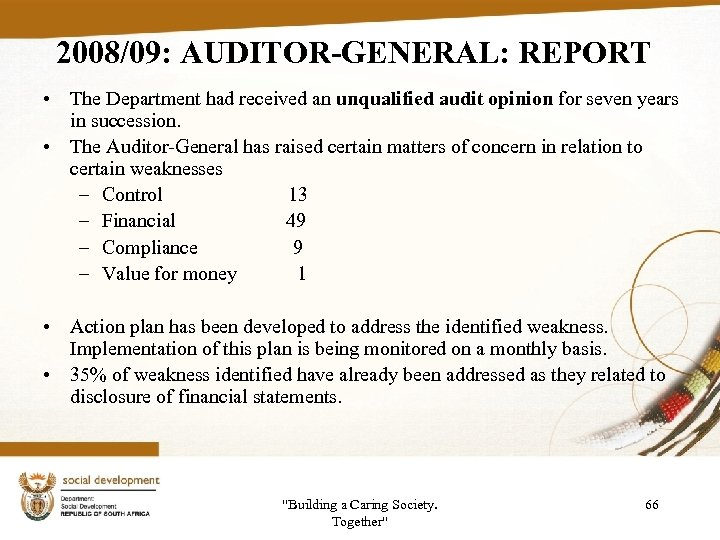 2008/09: AUDITOR-GENERAL: REPORT • The Department had received an unqualified audit opinion for seven