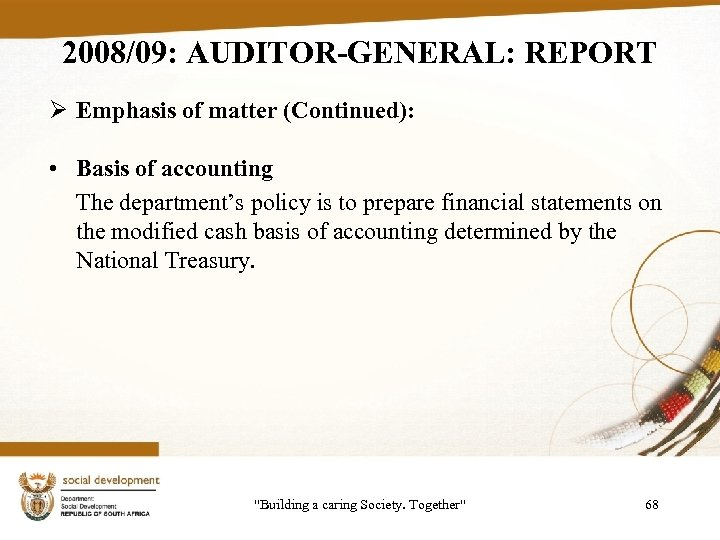 2008/09: AUDITOR-GENERAL: REPORT Ø Emphasis of matter (Continued): • Basis of accounting The department's