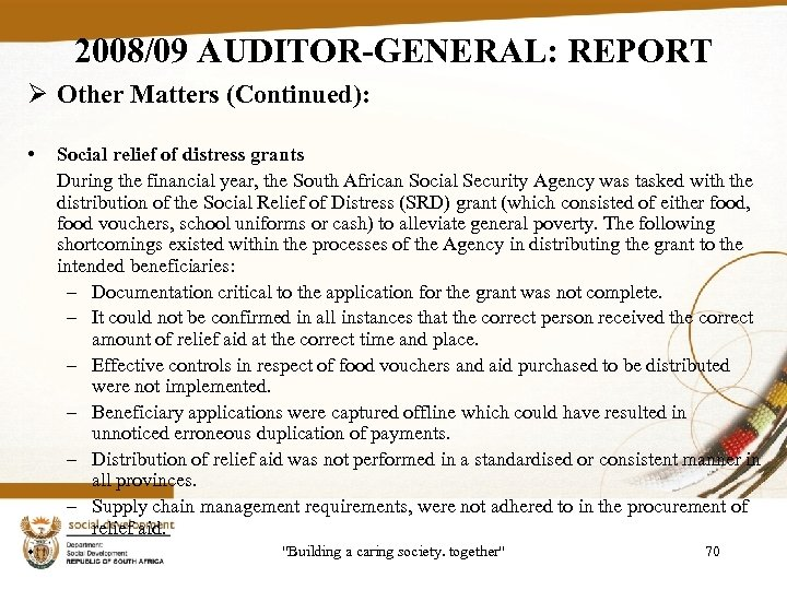 2008/09 AUDITOR-GENERAL: REPORT Ø Other Matters (Continued): • Social relief of distress grants During
