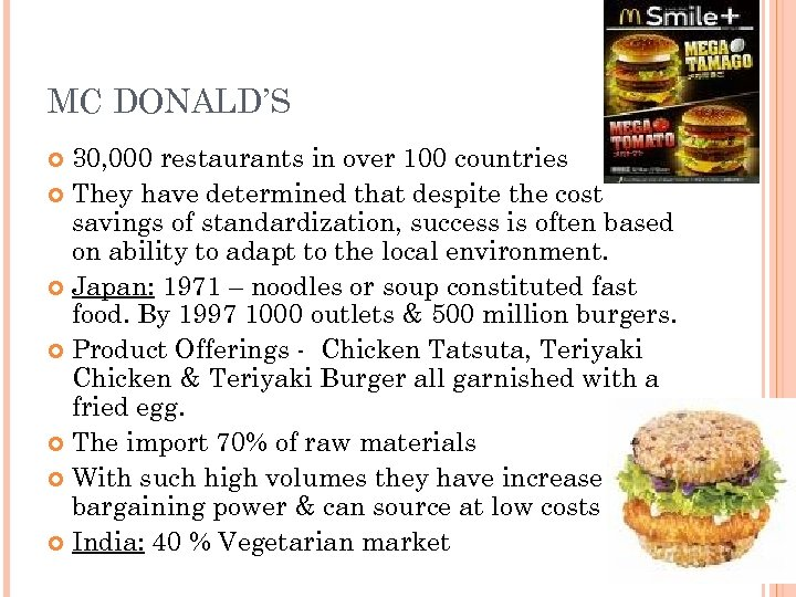 MC DONALD'S 30, 000 restaurants in over 100 countries They have determined that despite
