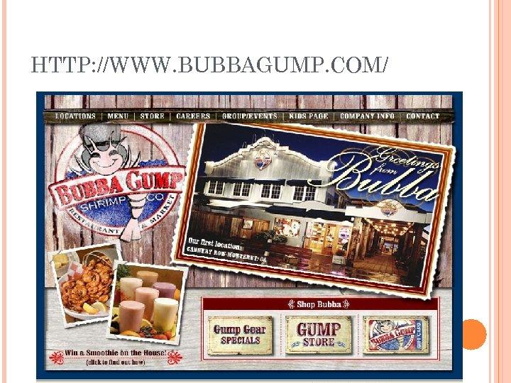 HTTP: //WWW. BUBBAGUMP. COM/