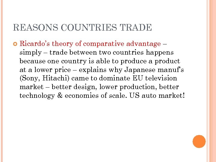REASONS COUNTRIES TRADE Ricardo's theory of comparative advantage – simply – trade between two