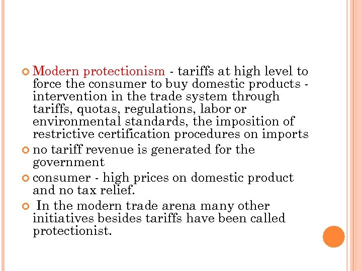Modern protectionism - tariffs at high level to force the consumer to buy