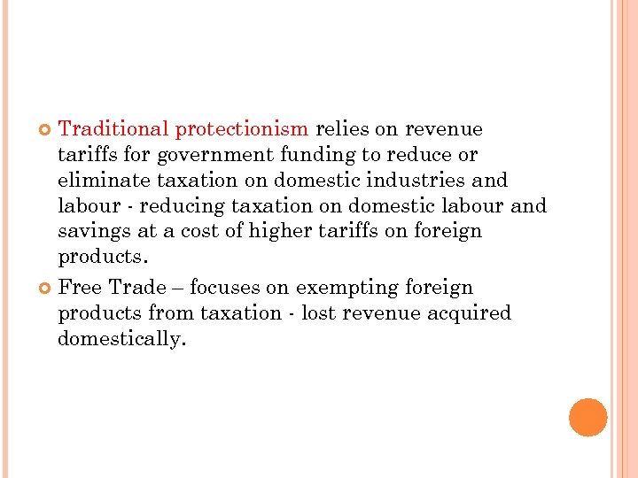 Traditional protectionism relies on revenue tariffs for government funding to reduce or eliminate taxation