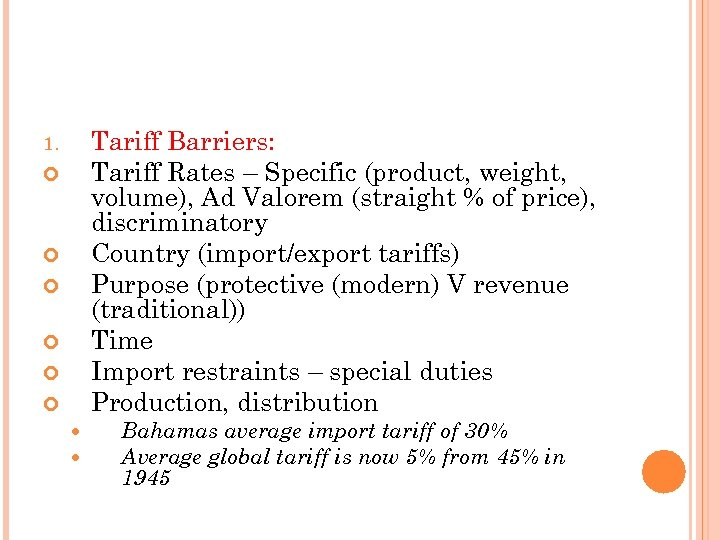 Tariff Barriers: Tariff Rates – Specific (product, weight, volume), Ad Valorem (straight % of