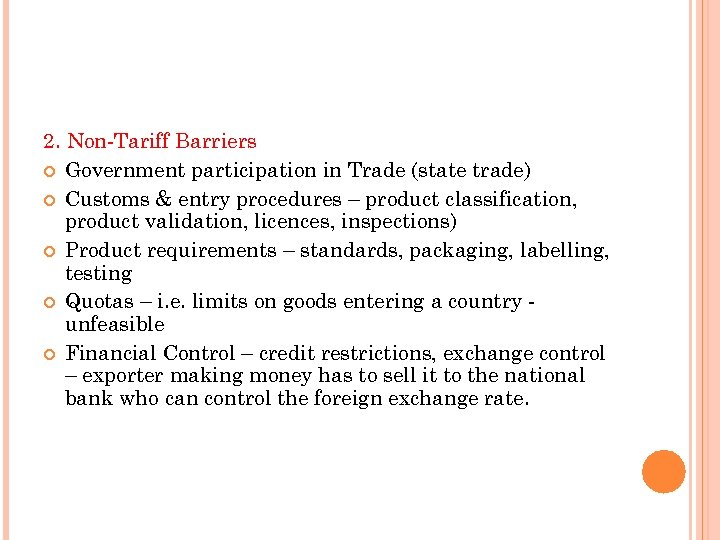 2. Non-Tariff Barriers Government participation in Trade (state trade) Customs & entry procedures –