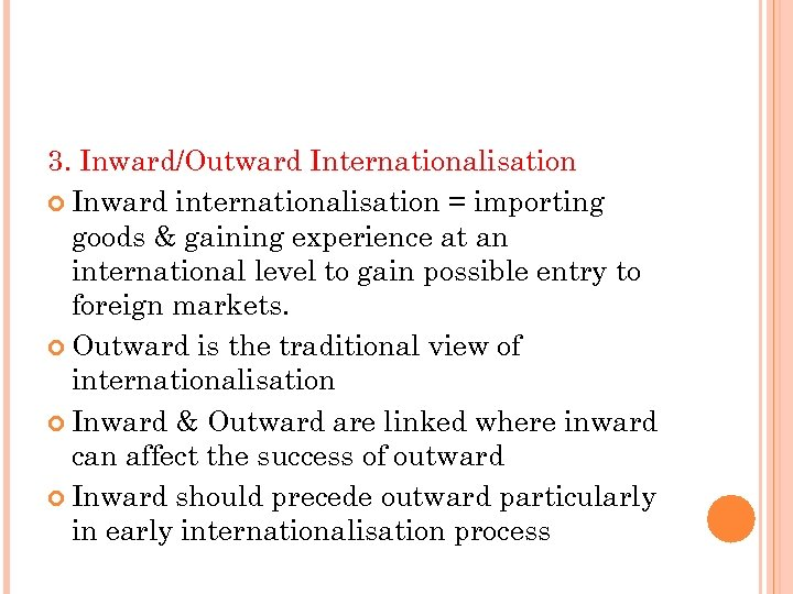 3. Inward/Outward Internationalisation Inward internationalisation = importing goods & gaining experience at an international
