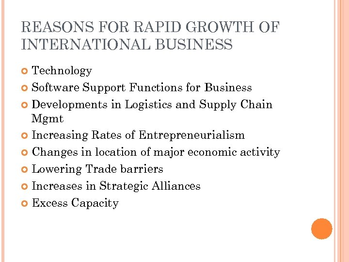 REASONS FOR RAPID GROWTH OF INTERNATIONAL BUSINESS Technology Software Support Functions for Business Developments