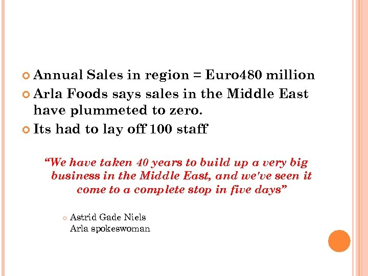 Annual Sales in region = Euro 480 million Arla Foods says sales in