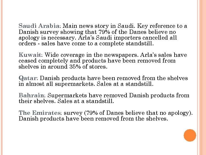 Saudi Arabia: Main news story in Saudi. Key reference to a Danish survey showing