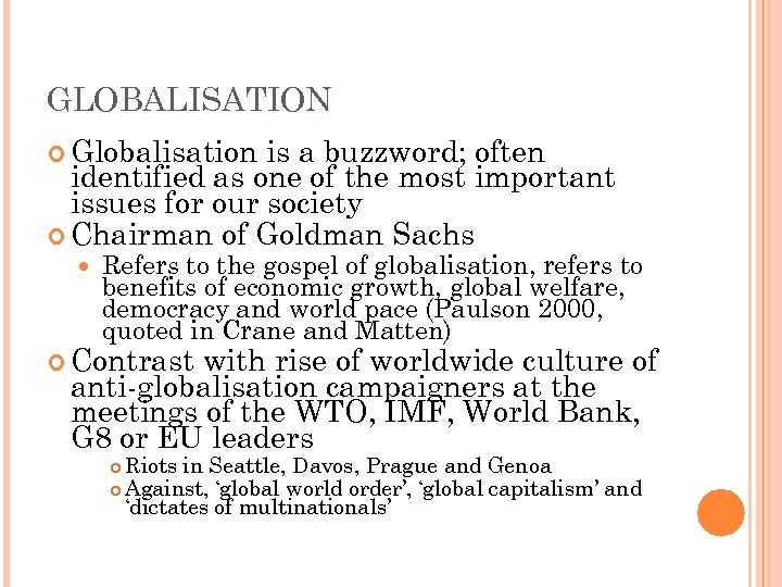 GLOBALISATION Globalisation is a buzzword; often identified as one of the most important issues