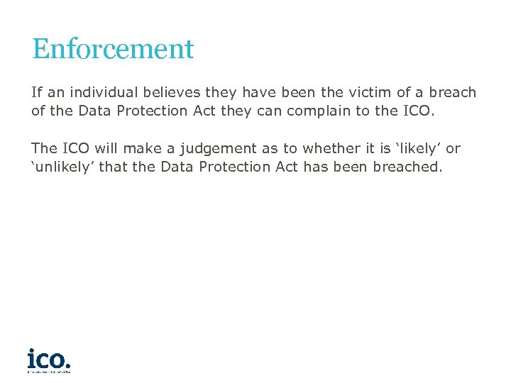 Enforcement If an individual believes they have been the victim of a breach of