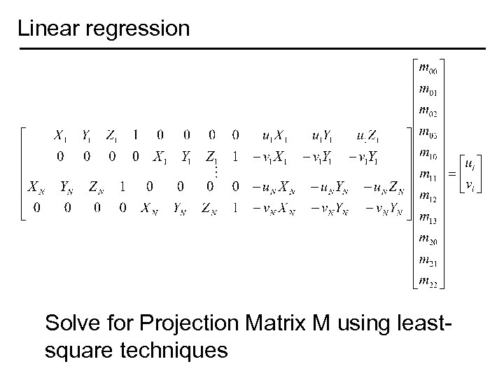 Linear regression Solve for Projection Matrix M using leastsquare techniques