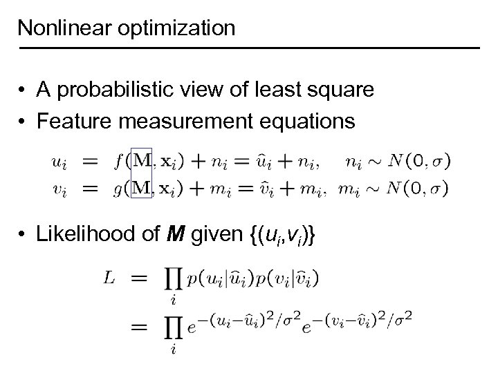 Nonlinear optimization • A probabilistic view of least square • Feature measurement equations •
