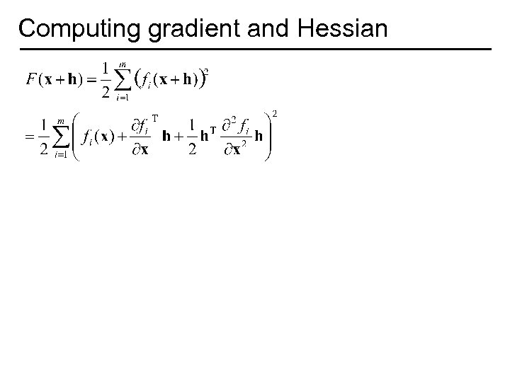 Computing gradient and Hessian Gradient Hessian