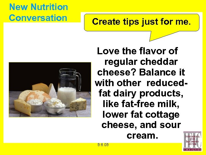 New Nutrition Conversation Create tips just for me. Love the flavor of regular cheddar