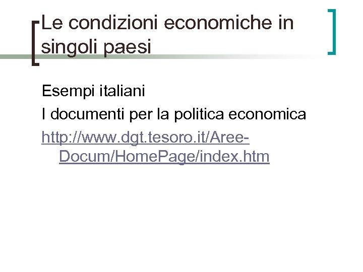Le condizioni economiche in singoli paesi Esempi italiani I documenti per la politica economica