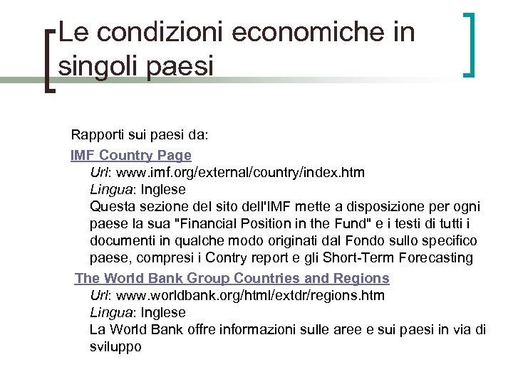 Le condizioni economiche in singoli paesi Rapporti sui paesi da: IMF Country Page Url:
