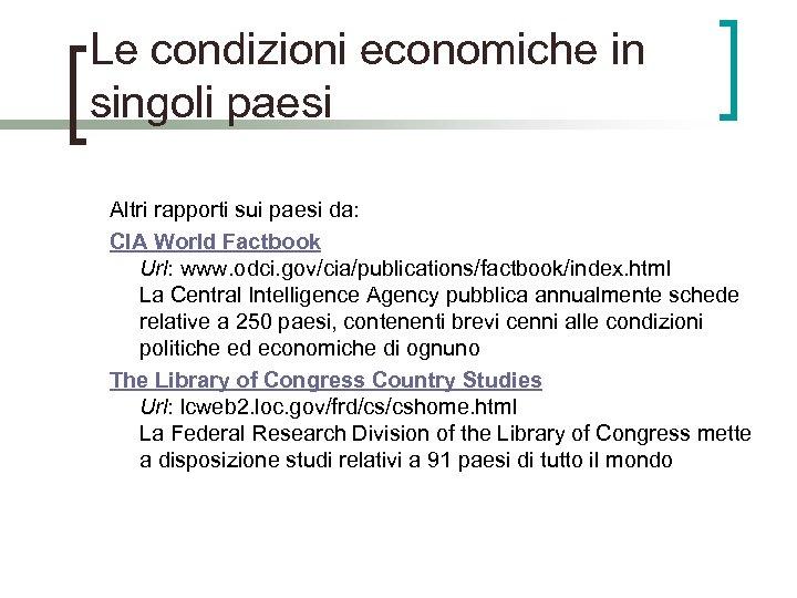 Le condizioni economiche in singoli paesi Altri rapporti sui paesi da: CIA World Factbook