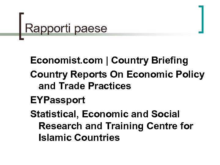 Rapporti paese Economist. com | Country Briefing Country Reports On Economic Policy and Trade